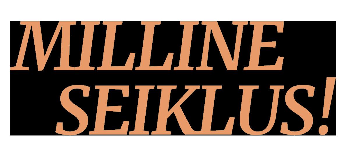 MILLINE SEIKLUS!